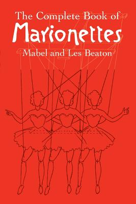 The Complete Book of Marionettes - Beaton, Mabel