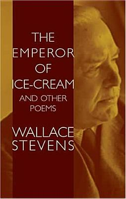 The Emperor of Ice-Cream and Other Poems - Stevens, Wallace