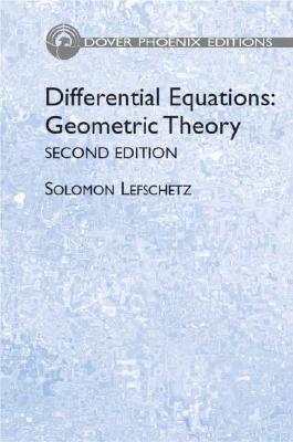 Differential Equations: Geometric Theory - Lefschetz, Solomon