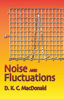 Noise and Fluctuations: An Introduction - MacDonald, D K C