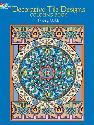 Decorative Tile Designs: Coloring Book - Noble, Marty