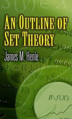 An Outline of Set Theory - Henle, James M