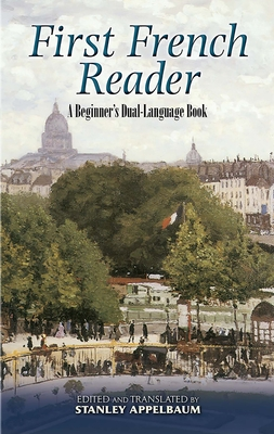 First French Reader: A Beginner's Dual-Language Book - Appelbaum, Stanley (Translated by)