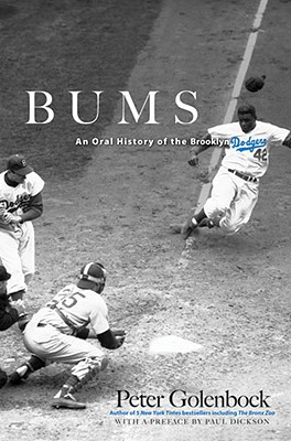 Bums: An Oral History of the Brooklyn Dodgers - Golenbock, Peter, and Dickson, Paul, Mr. (Preface by)