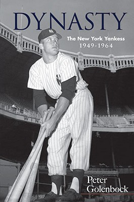 Dynasty: The New York Yankees, 1949-1964 - Golenbock, Peter