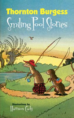 Thornton Burgess Smiling Pool Stories - Burgess, Thornton W