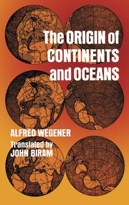 The Origin of Continents and Oceans - Wegener, Alfred, and Biram, John (Translated by), and Wegener, Kurt (Designer)