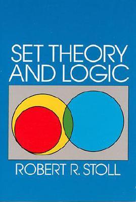 Set Theory and Logic - Stoll, Robert R, and Mathematics