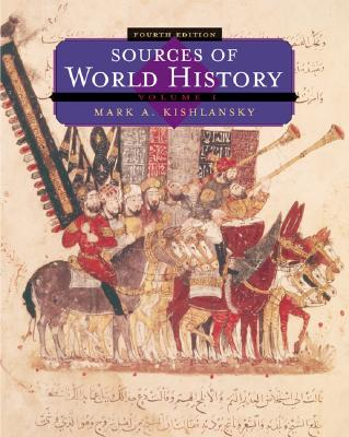 Sources of World History: Readings for World Civilization - Kishlansky, Mark A (Editor)