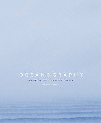 Oceanography: An Invitation to Marine Science - Garrison, Tom S