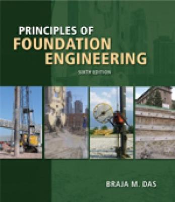 Principles of Foundation Engineering - Das, Braja M.