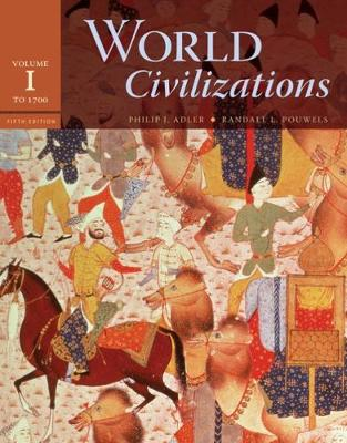 World Civilizations, Volume I: To 1700 - Adler, Philip J, and Pouwels, Randall L