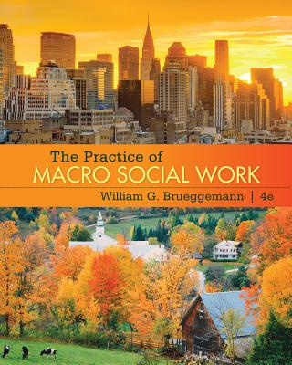 The Practice of Macro Social Work - Brueggemann, William G