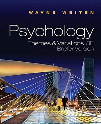 Psychology: Themes & Variations - Weiten, Wayne