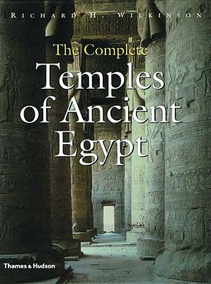 The Complete Temples of Ancient Egypt - Wilkinson, Richard H