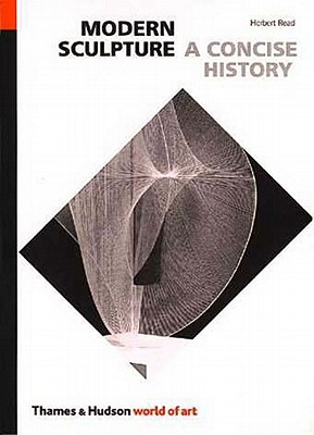 Concise History of Modern Sculpture - Read, Herbert