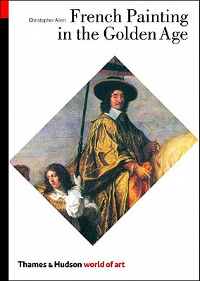 French Painting in the Golden Age - Allen, Christopher