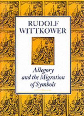 Allegory and the Migration of Symbols - Wittkower, Rudolf