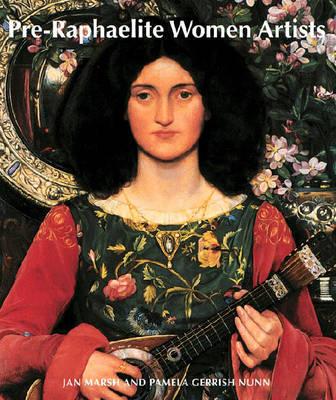 Pre-Raphaelite Women Artists - Marsh, Jan, and Nunn, Pamela Gerrish