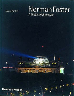 Norman Foster: A Global Architecture - Pawley, Martin