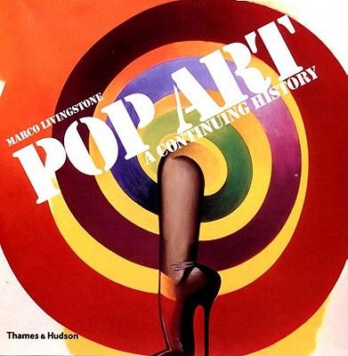 Pop Art: A Continuing History - Livingstone, Marco