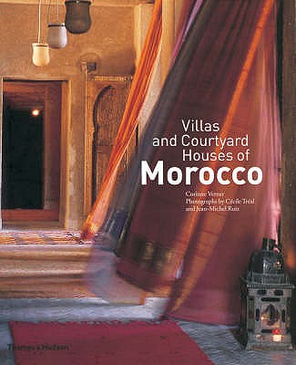 Villas and Courtyard Houses of Morocco: with 235 Colour Illustrations - Verner, Corinne, and Treal, Cecile (Photographer)