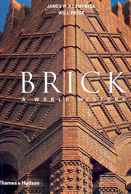 Brick: A World History - Campbell, James W P, and Pryce, Will (Photographer)