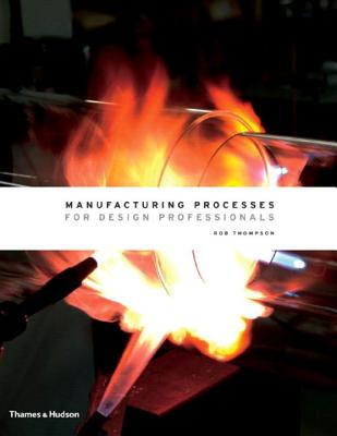 Manufacturing Processes for Design Professionals - Thompson, Rob