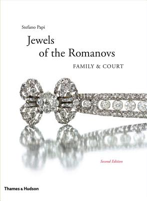 The Jewels of the Romanovs: Family and Court - Papi, Stefano, and Bourbon-Parme, Michel de