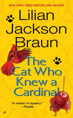 The Cat Who Knew a Cardinal - Braun, Lilian Jackson, and Nye