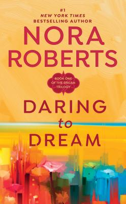 Daring to Dream: The Dream Trilogy #1 - Roberts, Nora