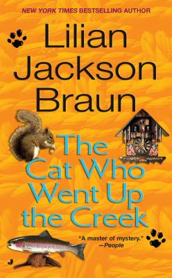 The Cat Who Went Up the Creek - Braun, Lilian Jackson