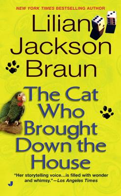 The Cat Who Brought Down the House - Braun, Lilian Jackson