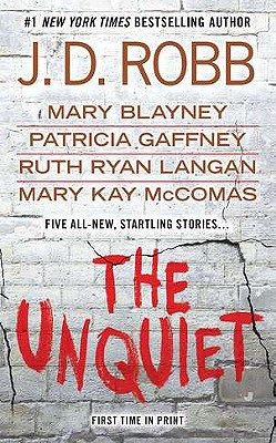 The Unquiet - Robb, J D, and Blayney, Mary, and Gaffney, Patricia