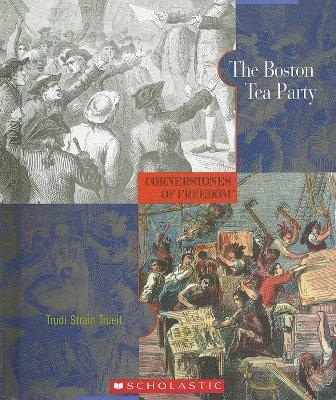The Boston Tea Party - Trueit, Trudi Strain