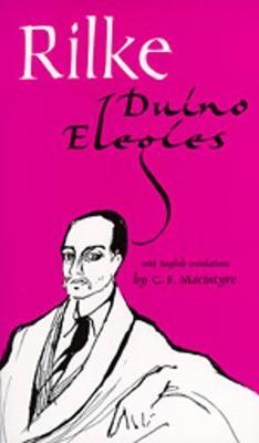 Duino Elegies, Bilingual Edition: Translated from the German - Rilke, Rainer Maria, and Rilke, Ranier Maria, and Macintyre, C F (Translated by)