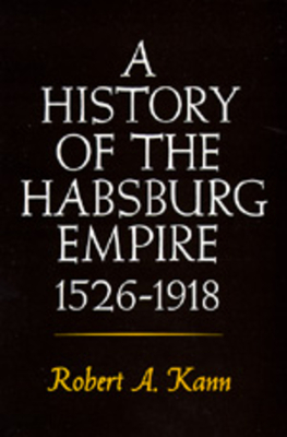 A History of the Habsburg Empire, 1526-1918 - Kann, Robert A, Professor
