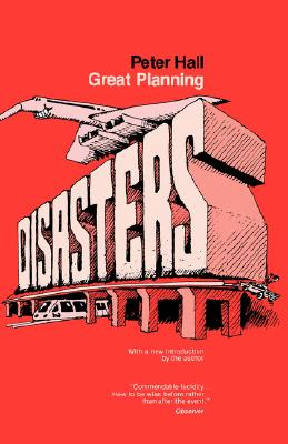 Great Planning Disasters - Hall, Peter