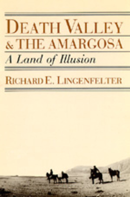 Death Valley and the Amargosa - Lingenfelter, Richard E