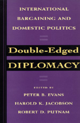Double-Edged Diplomacy - Jacobson, Harold K (Editor), and Evans, Peter B (Editor), and Putnam, Robert D (Editor)