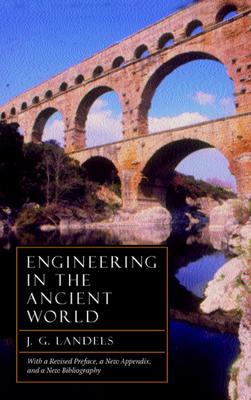 Engineering in the Ancient World - Landels, J G, and Landels, John G