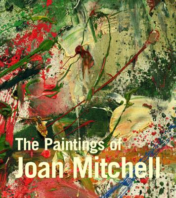 The Paintings of Joan Mitchell - Livingston, Jane, and Nochlin, Linda, and Lee, Yvette Y
