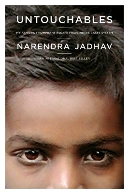 Untouchables: My Family's Triumphant Escape from India's Caste System - Jadhav, Narendra
