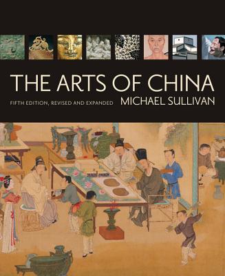 The Arts of China - Sullivan, Michael