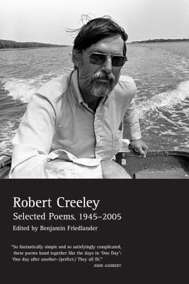 The Collected Poems of Robert Creeley: 1975-2005 - Creeley, Robert