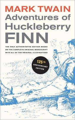 Adventures of Huckleberry Finn - Twain, Mark, and Fischer, Victor (Editor), and Salamo, Lin (Editor)