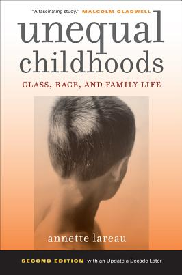 Unequal Childhoods: Class, Race, and Family Life - Lareau, Annette