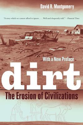 Dirt: The Erosion of Civilizations - Montgomery, David R, Professor
