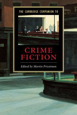 The Cambridge Companion to Crime Fiction - Priestman, Martin (Editor)