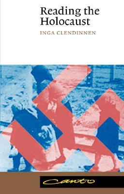 Reading the Holocaust - Clendinnen, Inga